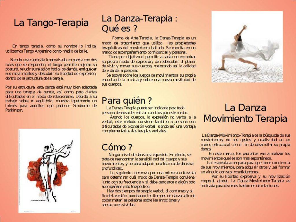 Presentación de la Danza Terapia con : la Tango Terapia y la Danza Movimiento Terapia.  Presento lo que es, como se usa, en que contexto y quien puede seguir sesiones de Danza Terapia.